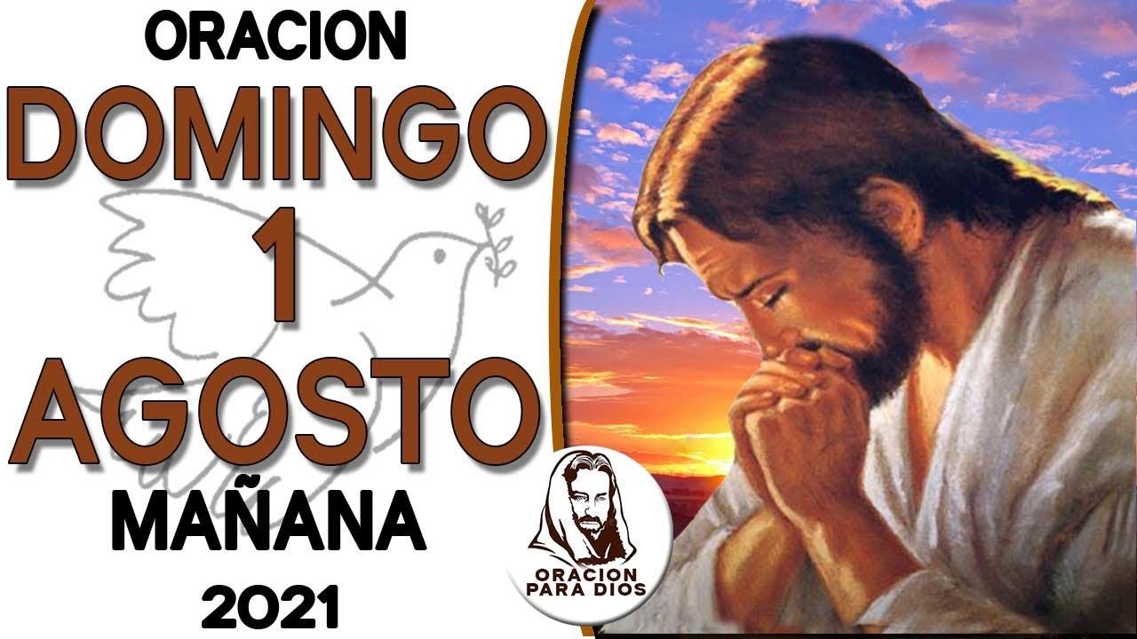 Oración de la Mañana de Hoy DOMINGO 1 de de AGOSTO del 2021