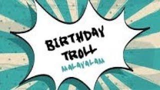 BIRTHDAY TROLL MALAYALAM