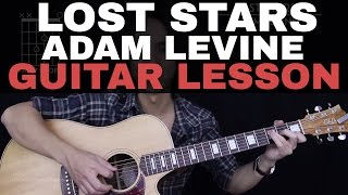 Lost Stars Guitar Tutorial - Adam Levine Guitar Lesson 🎸 |Easy Chords + Guitar Cover|