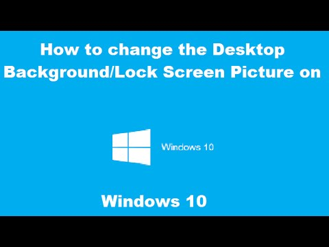 How to Change the Desktop Background and Lock Screen Picture on Windows 10 - YouTube