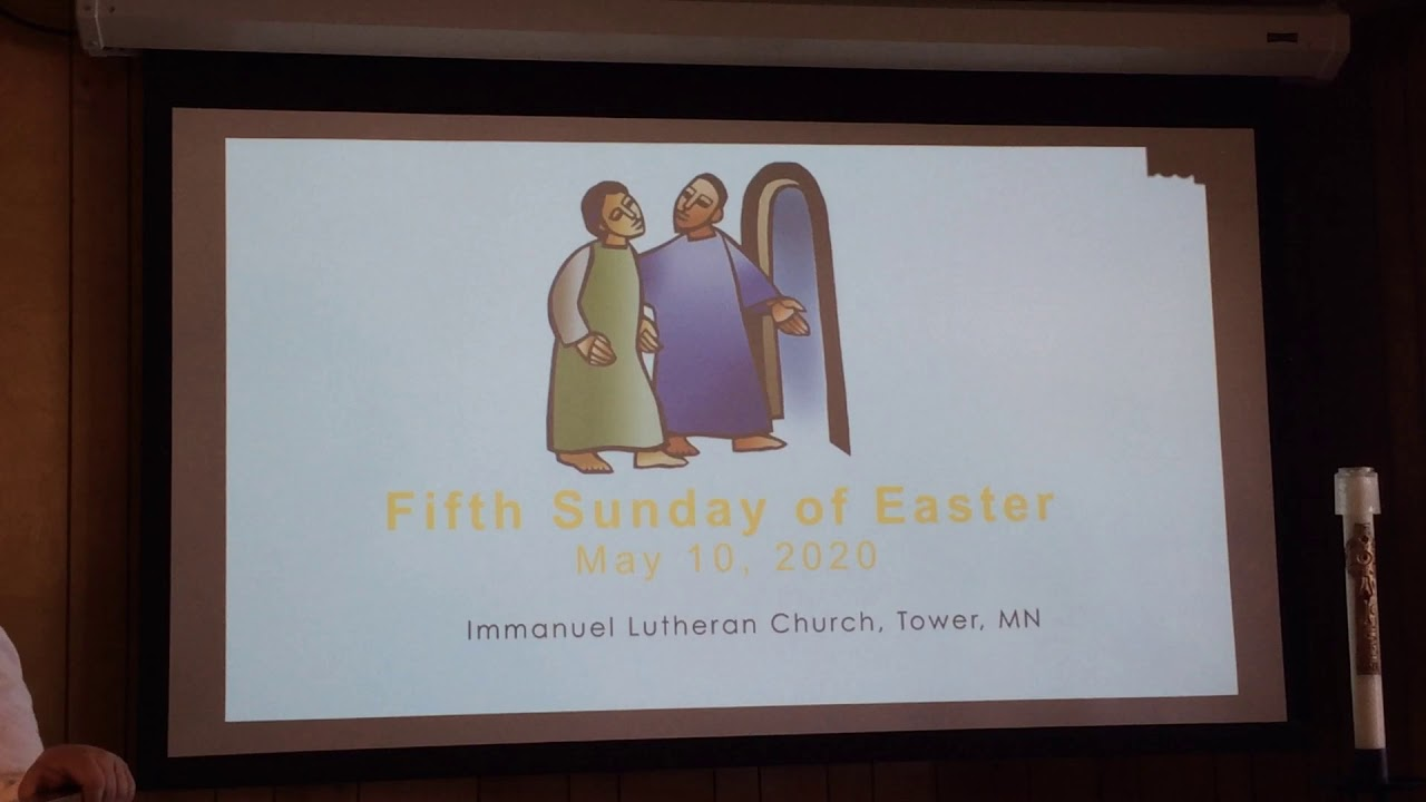 Worship Part 1 May 10, 2020 Fifth Sunday of Easter