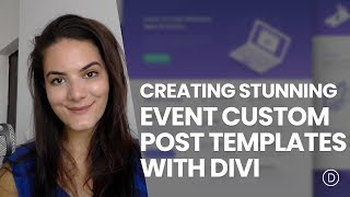Creating Stunning Event Custom Post Type Templates with Divi