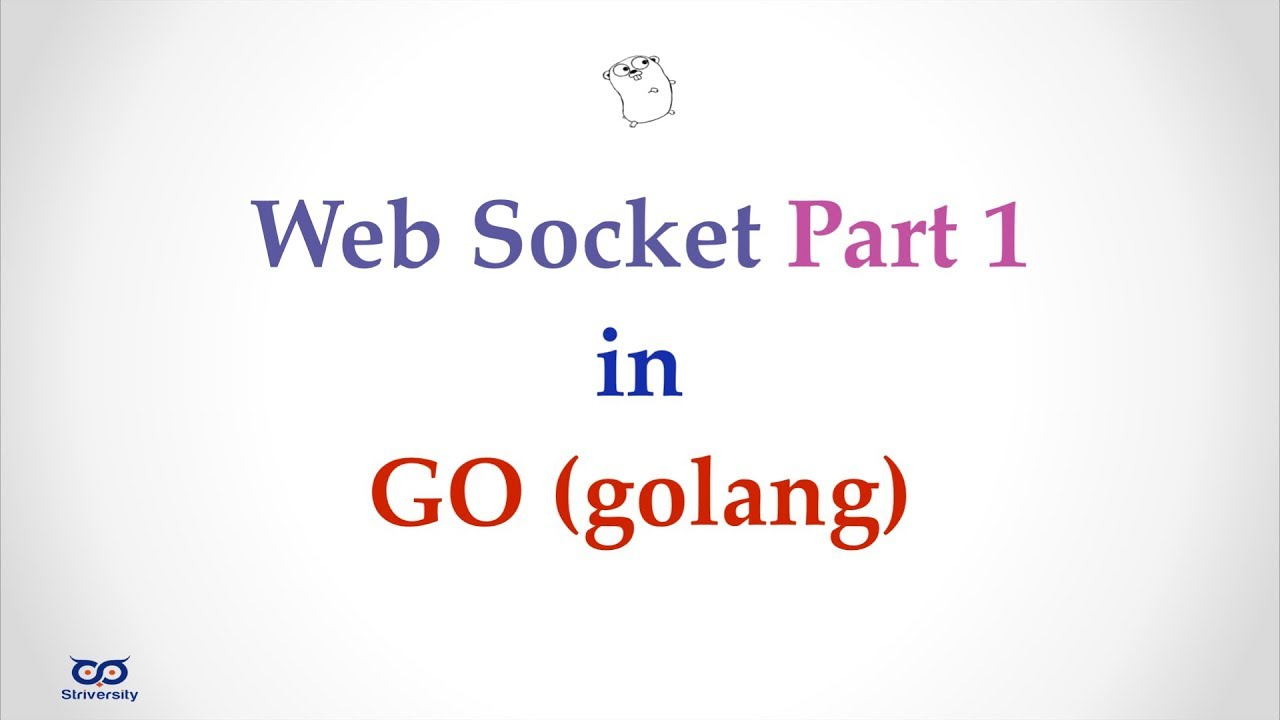 Simple Example of Using Web Socket in Go (golang) - Part 1