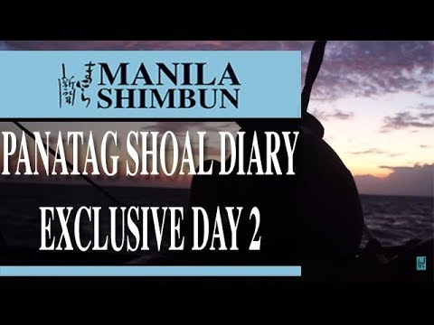 PANATAG Shoal Diary: Exclusive - Day 2