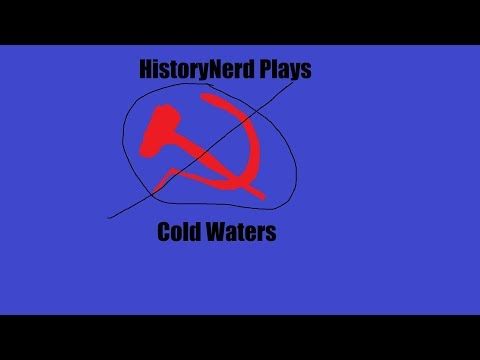 Let's Play: Cold Waters Part 0 [New Game]