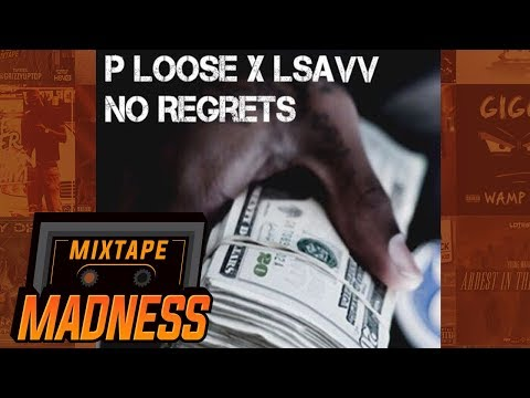 #APY P Loose x LSavv - No Regrets   @MixtapeMadness