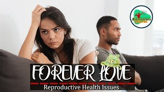 Forever Love (A Short movie on Reproductive Health Issues)