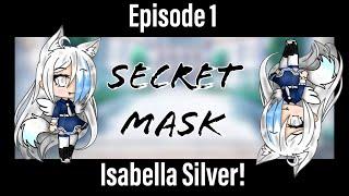 Gambar cover Secret Mask: episode 1 Isabella Silver- Foxy~
