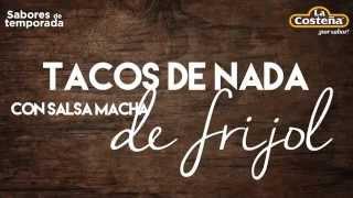 Tacos De Nada Con Salsa Macha De Frijol - La Costeña®