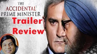 The Accidental Prime Minister trailer review by Saahil Chandel | Anupam Kher | Akshay Khanna