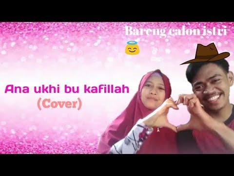 ana-ukhi-bu-kafillah-(cover)-||-bersama-calon