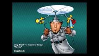 Limp Bizkit vs. Inspector Gadget - Nookie