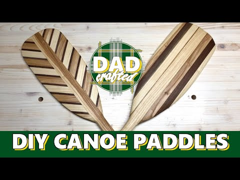 DIY Canoe Paddles || How To Make