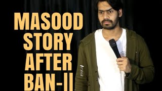 MASOOD - STORY AFTER BAN - 2 | STAND UP COMEDY | DKC | HARISH A TIWARI