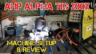 TFS: AHP Alpha-TIG 200x Setup and Review