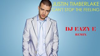 Justin Timberlake - Can't stop the feeling (DJ Eazy E Remix)