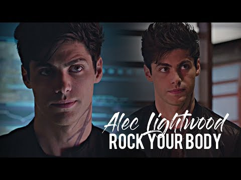 ►Alec Lightwood | Rock Your Body