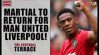 MASSIVE Anthony Martial News! Striker to return for Manchester United vs Liverpool! Man United News