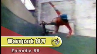 Ep55 Wavepark 1977 | Chave Mestra Videos
