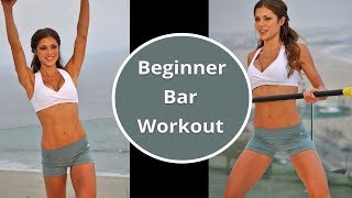 Body Bar Workout for Beginners - Weighted Bar Workout - Ballet Bar Workout