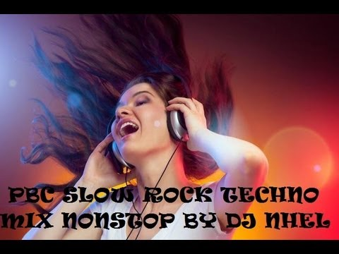 Pbc Slow Rock Techno Mix Nonstop 2013 By Nhel
