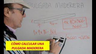 CÓMO CALCULAR LA PULGADA MADERERA