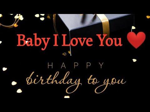 Happy Birthday My Love Happy Birthday To You Baby I Love You Love Bday Birthdaysong Youtube