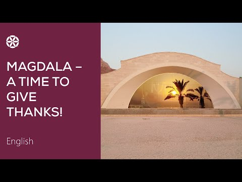 Magdala - A Time to Give Thanks!
