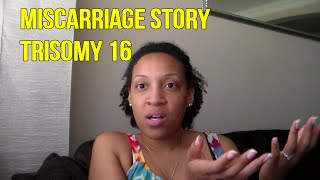 Miscarriage Story Trisomy 16 - Our IVF Journey