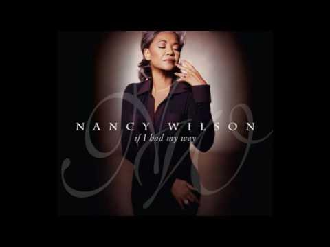 Nancy Wilson - If I Had My Way