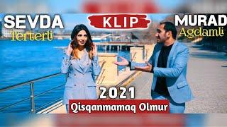 Murad Agdamli  Sevda Terterli - Qisqanmamaq Olmur 2021 (Yeni Klip)