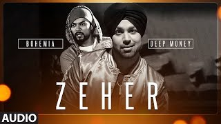 Zeher Full Audio Song | Deep Money Feat. Bohemia |  Songs 2017