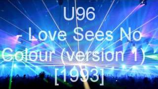 U96 - Love Sees No Colour
