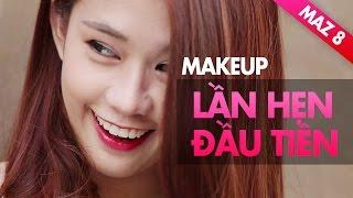 Make Up A To Z 8 | Make up Lần Hẹn Đầu Tiên | Ngọc Thảo | Hướng Dẫn Cách Làm Đẹp
