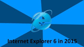 Internet Explorer 6 in 2015 - Wikipedia Refuses!