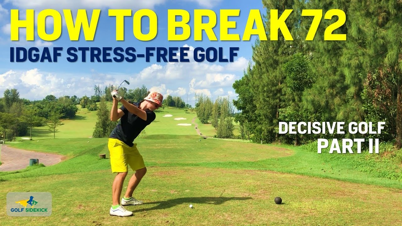 HOW TO BREAK PAR - IDGAF STRESS-FREE SUPER GOLF PART 2