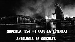 Godzilla 1954 #1 Nace La Leyenda! Reseña Resumen Antologia De Godzilla Y Como Ver Las Películas