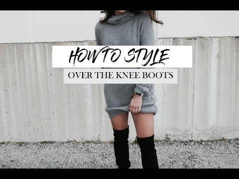 HOW TO STYLE OVER THE KNEE BOOTS | Getawei