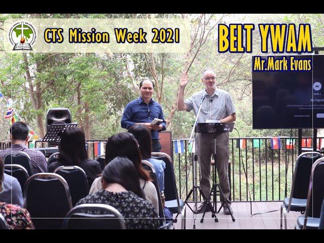 CTS Mission Week สัปดาห์มิชชั่น 2021  YWAM BELT 