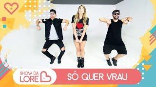 Baixar Só quer vrau - Mc MM feat. Dj RD - Lore Improta | Coreografia