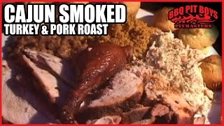 Cajun Smoked Turkey and Pork Roast by the BBQ Pit Boys