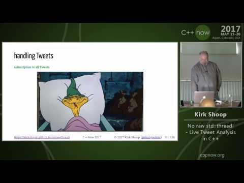 "C++Now 2017: Kirk Shoop ""No raw std::thread! - Live Tweet Analysis in C++"""