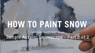 How to Paint an Impressionistic Snowscene in Acrylics - (Part 2 of 2) HD