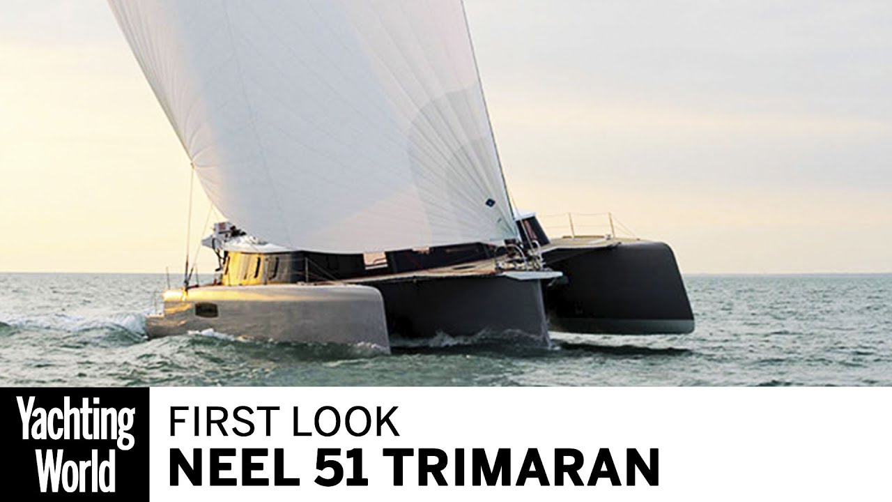 Neel 51 trimaran | First look at this exciting new cruisers | Yachting World