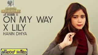 Download lagu On May Way X Lily - Alan Walker (Mashup Cover) by Hanin Dhiya with lyrics