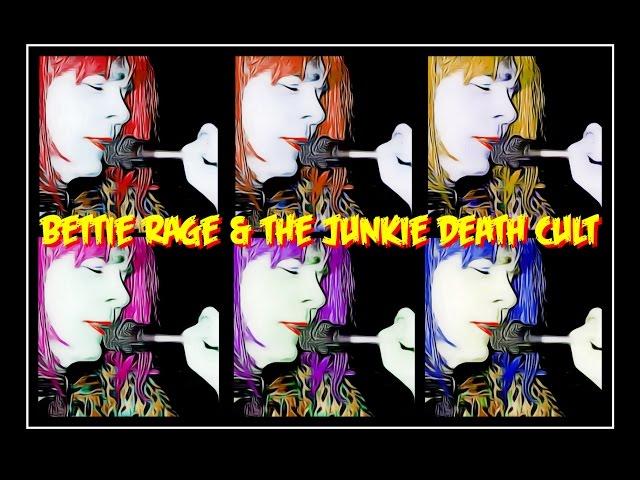 "Bettie Rage & The Junkie Death Cult ""Dirt"""