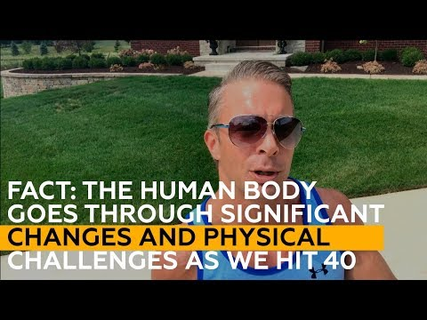 The human body goes through significant CHANGES and physical CHALLENGES as we hit 40