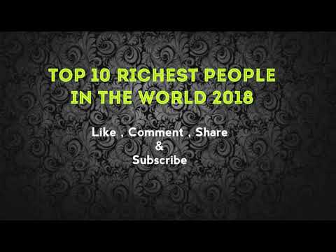 Top 10 Richest People in the World 2018 | Richest Personalities in the World