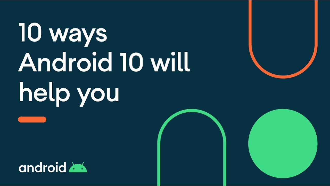 10 ways Android 10 will help you