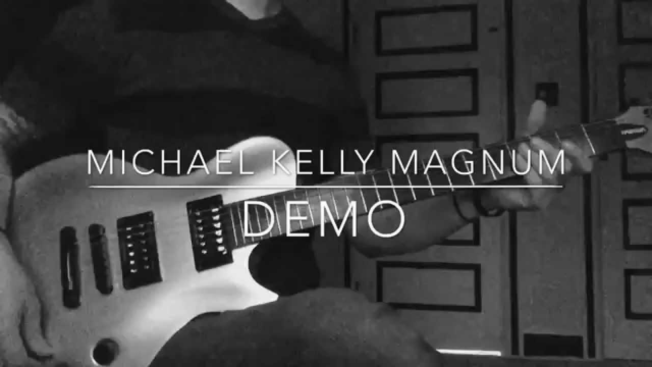 medium resolution of michael kelly magnum guitar demo by joe cantamessa